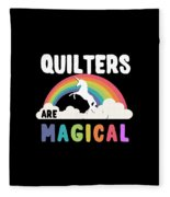 Quilters Are Magical Fleece Blanket