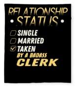 Relationship Status Taken By A Badass Clerk Fleece Blanket