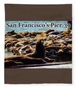 San Francisco's Pier 39 Walruses 2 Fleece Blanket