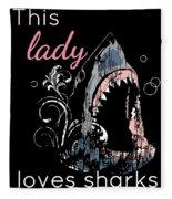 Shark Lover This Lady Loves Sharks Fleece Blanket