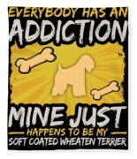 Soft Coated Wheaten Terrier Funny Dog Addiction Fleece Blanket