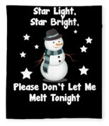 Star Light Star Bright Dont Let Me Melt Fleece Blanket