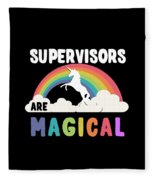 Supervisors Are Magical Fleece Blanket