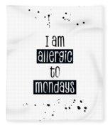 Text Art Allergic To Mondays Fleece Blanket