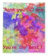 Thank You So Much Hibiscus Abstract Fleece Blanket