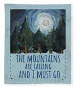 The Mountains Are Calling Fleece Blanket