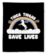 Thick Thighs Save Lives Fleece Blanket