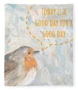 Today Is A Good Day With Bird Fleece Blanket