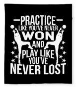 Volleyball Shirt Practice Like Youve Never Won Gift Tee Fleece Blanket