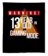 Warning 13 Year Old In Gaming Mode Fleece Blanket