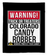 Warning Colorado Candy Robber Fleece Blanket