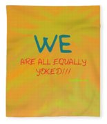 We Are All Equally Yoked Fleece Blanket