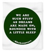 We Are Such Stuff As Dreams #shakespeare #shakespearequote Fleece Blanket