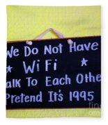 We Do Not Have Wifi Fleece Blanket