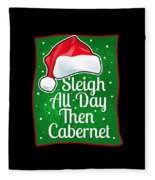 Wine Lover Funny Christmas Quote Cabernet Fleece Blanket