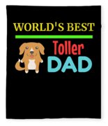 Worlds Best Toller Dad Fleece Blanket