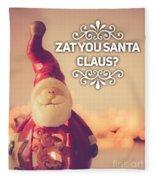 Zat Your Santa Claus Fleece Blanket