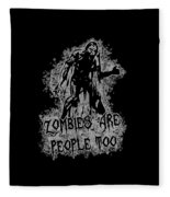 Zombies Are People Too Halloween Vintage Fleece Blanket