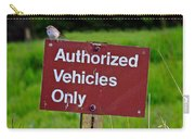 Authorized Vehicles Only Carry-all Pouch