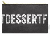 Eat Dessert First Carry-all Pouch