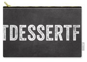 Eat Dessert First Carry-all Pouch by Linda Woods