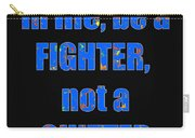 Fighter Life Widom Quote Words Script Signature   Art  Navinjoshi  Artist Created Images Textures Pa Carry-all Pouch
