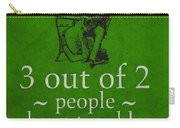 3 Out Of 2 People Have Trouble With Fractions Humor Poster Carry-all Pouch