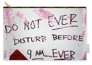 Do Not Ever Disturb Carry-all Pouch