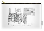 A Campaign Manager Speaks To A Bashful Politician Carry-all Pouch by Zachary Kanin