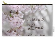 A Life With Love Carry-all Pouch