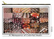A Menagerie Of Colorful Quilts -  Autumn Colors - Quilter Carry-all Pouch