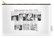 A Panel Called Creation: The True Story Which Carry-all Pouch by Roz Chast