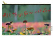 All Things Grow With Love Carry-all Pouch