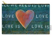All We Need Is Love 1 Carry-all Pouch