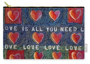 All You Need Is Love 2 Carry-all Pouch