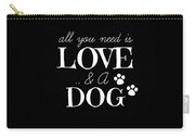 All You Need Is Love And A Dog Carry-all Pouch