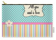 All You Need Is Love In Teal Carry-all Pouch