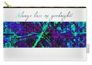 Always Kiss Me Goodnight  Carry-all Pouch