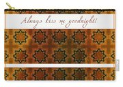 Always Kiss Me Goodnight Gold 2 Carry-all Pouch