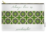 Always Kiss Me Goodnight Green 2 Carry-all Pouch
