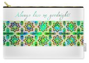 Always Kiss Me Goodnight Green  Carry-all Pouch