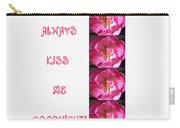 Always Kiss Me Goodnight Pink Carry-all Pouch