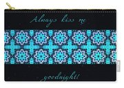 Always Kiss Me Goodnight Stars Carry-all Pouch
