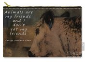Animals Are My Friends Carry-all Pouch