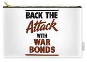 Back The Attack With War Bonds  Carry-all Pouch
