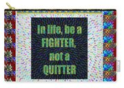 Be A Fighter Not A Quitter  Wisdom Words Attractive Graphic Border  Carry-all Pouch