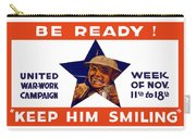 Be Ready - Keep Him Smiling Carry-all Pouch