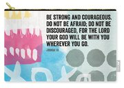 Be Strong And Courageous- Contemporary Scripture Art Carry-all Pouch