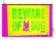Beware Of Dog Carry-all Pouch