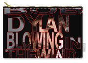 Bob Dylan Blowing In The Wind  Carry-all Pouch by Marvin Blaine